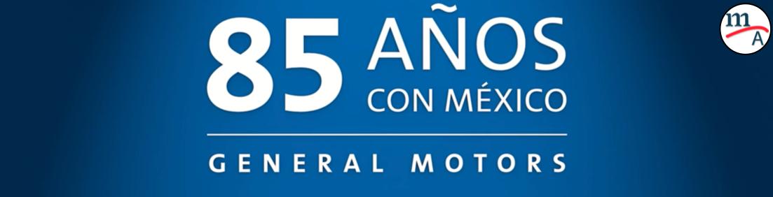 General Motors de México celebra 85 años con más de 15 millones de vehículos producidos